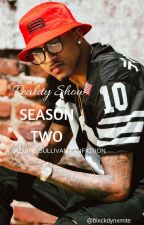Reality Show - Season Two by blxckdynxmite