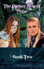 The Darker Side of Hope (a Lord of the Rings fanfiction) by LexiB15