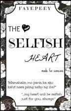 The Selfish Heart by fayepeey