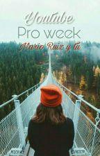 Youtube Pro Week(Mario Ruiz y Tú) by LaEradelOlimpo