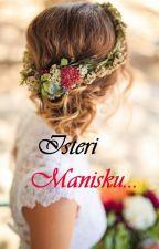ISTERI MANISKU (✔) by MakCikGamat