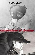 Comerse al Destino (Fallacy x Tn) by Monster_Night