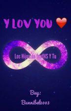 Y lov you ❤️ los hijos de fnafHS y Tu by YanaUDS