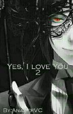 Sebastián y tu , Yes I love You 2 by AnaFerVC