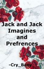 Jack & Jack Imagines and Prefrences by -Cry_Baby_