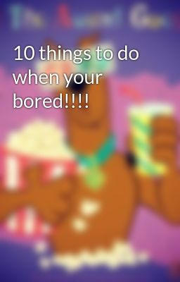 10 things to do when your bored wattpad. Black Bedroom Furniture Sets. Home Design Ideas
