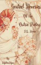 Genteel Reveries of an Outrié Poetess by MystresMyna