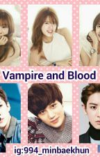 Vampire And Blood {EXO GS} by Baekkhyunee__exo