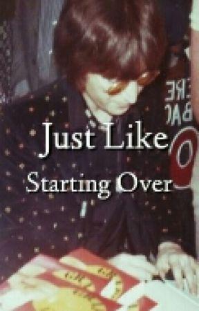 Just like Starting Over (John Lennon fanfiction)  by maplestreetweirdo
