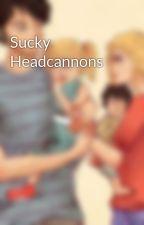 Sucky Headcannons by CatchingFireBolt