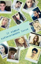 -12 signos zodiacalmente locos- by emimarrr