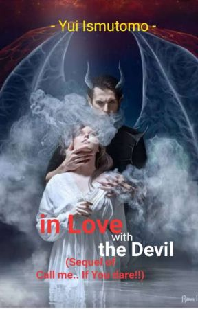"""In Love with the Devil (Sequel of """"Call Me.. If You Dare"""") by Justme_Ai"""