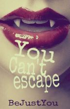 You can't escape by BeJustYou