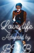 💙Love Life💙  {ADOPTED BY BLACK VEIL BRIDES(Reader X Andy Biersack) by -XoxoJinx-
