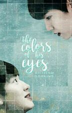 The Colors Of His Eyes | Chanbaek by oohkims