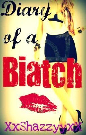 Diary of a Biatch
