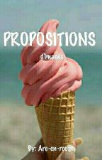 PROPOSITIONS by Arc-en-rouge