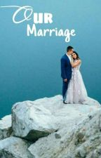 Our Marriage by Rossanty