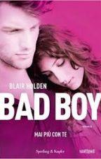 Bad Boy - Mai più con te by c_heccam_ele