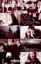 Marauders Preferences and Imagines  by slytherinsgryffindor