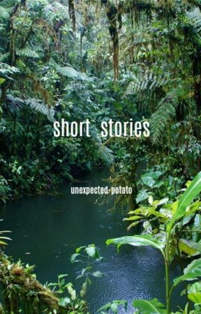 short stories  by unexpected-potato
