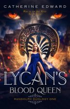 The Werewolf King's Vampire Queen (LYCAN'S BLOOD QUEEN) by Catherine_Edward