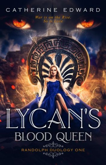 PUBLISHED | LYCAN'S BLOOD QUEEN - 1# RANDOLPH SERIES ✔ | SAMPLE