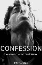 CONFESSION - un uomo e la sua confessione  by raffalibri
