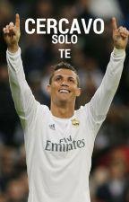 CERCAVO SOLO TE - Cristiano Ronaldo by footballaddicted