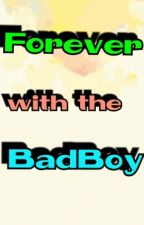 Forever with the Badboy by Ariaz2