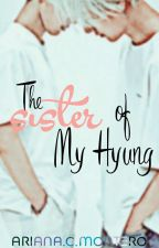 The Sister of My Hyung ➵ Lee Chan (Dino) by ArianaMonteroP