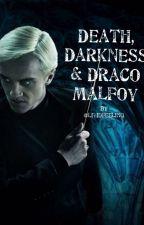 Death, Darkness & Draco Malfoy (A Draco Malfoy Love story) by lividfeeling
