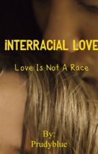 Interracial Love - Love Is Not A Race by Prudyblue