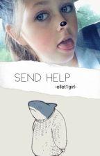 Send Help by -ellet1girl-