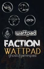 Faction Wattpad by CAKersey
