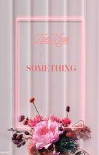 SOMETHING [Vkook] by JiaJeon