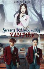 Seven Kisses with VAMPIRE. Семь поцелуев с вампиром. by your__hope