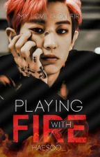 Playing with fire 《 Chanyeol 》 by HaeSoo_