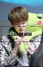 CALL ME MOM [NAMJIN - VKOOK] by alienosaure