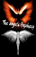 The angels prophecy (bk 2 angel wings) by malachite237