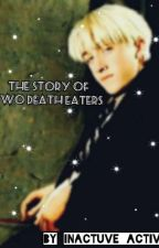 Story Of Two Death Eaters by mya887