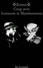 ~ Zerano ~ Coop avec Illyealoneeana et Inorancia ♡  by lyonstel