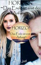 Horizon ~Das Ende ist erst der Anfang~ by liddle123