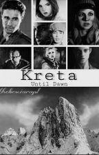 Kreta ~ Until Dawn  ✏ by xkorvnix