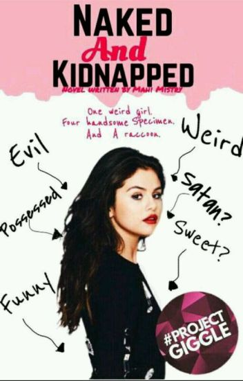 Naked and Kidnapped