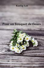 Pour un bouquet de fleurs by KaeligLan