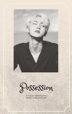 Possession [KookJin - Hoàn]