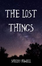 The Lost Things by Shelby_Howell