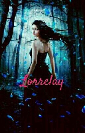 Lorrelay {Dokončeno} by TherryBloom