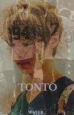 Tonto   ||    Hunhan~ OS by Wafer_